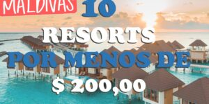 top 10 resorts baratos nas maldivas