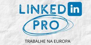 linkedin pro 300x150 - Transforme seu LinkedIn em entrevista de emprego na Europa em 30 dias